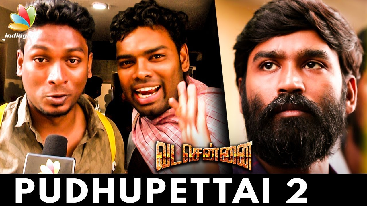 A Cult Film: Vada Chennai Public Review | Dhanush, Vetrimaran | Pudhupettai 2