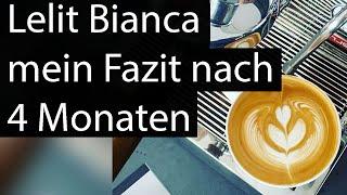 Lelit Bianca - Meine Erfahrungen nach 4 Monaten