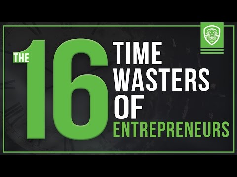 16 Time Wasters of Entrepreneurs - YouTube ▶25:56