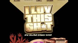 I Luv This Sh*t (New Orleans Bounce) - August Alsina, Birdman, Trey Songz, Chris Brown & Jeremih