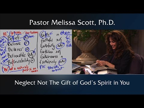 Neglect Not The Gift of God's Spirit in You -  Holy Spirit #6