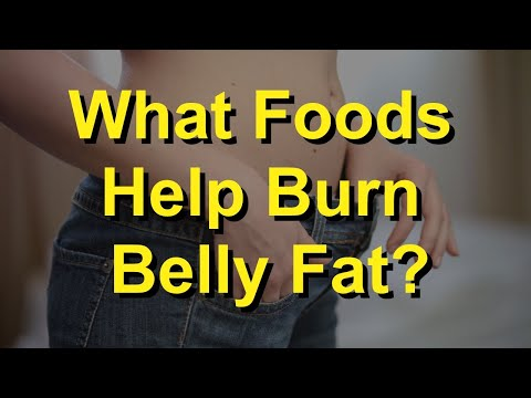 What Foods Help Burn Belly Fat?