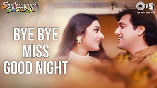 Bye Bye Miss Good Night - Video Song | Saajan Chale Sasural | Govinda & Tabu