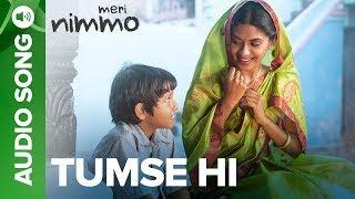 Tumse Hi - Full Audio Song | Meri Nimmo | Anjali Patil | Javed