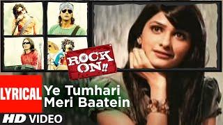 Lyrical: Ye Tumhari Meri Baatein | Rock On | Farhan Akhtar, Prachi Desai | Shankar Ehsaan Loy