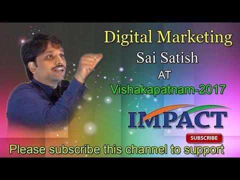 Digital Marketing   Sai Satish    TELUGU IMPACT Vizag 2017