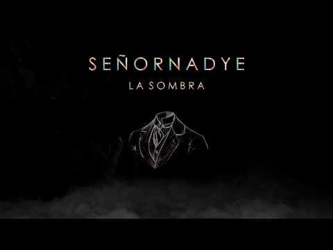 SeñorNadye