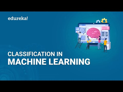 Classification in Machine Learning  | Machine Learning Tutorial | Python Training | Edureka