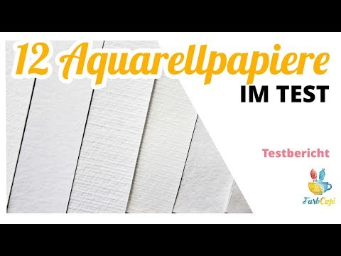 Aquarellpapier im Test • Ich teste 12 Markenpapiere #Testbericht | FarbCafé