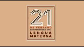 21 de febrero: Día Internacional de la Lengua Materna