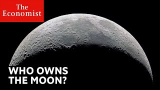 Who owns the Moon? | The Economist