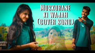 Cover song muskurane ki wajah - vij