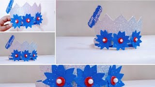 How To Make Birthday Crown||DIY Birthday Crown||birthday Crown Tutorial||creativity And Activity