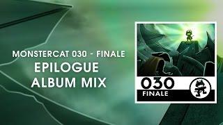 Monstercat 030 - Finale (Epilogue Album Mix) [1 Hour of Electronic Music]