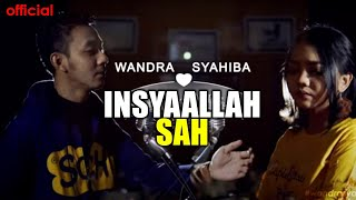 INSYAALLAH SAH - Wandra ft Syahiba  OFFICIAL