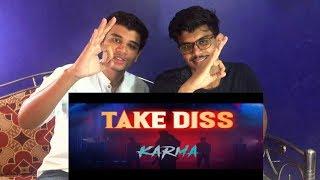 TAKE DISS : KARMA X DEEP KALSI   KALAMKAAR   Reaction