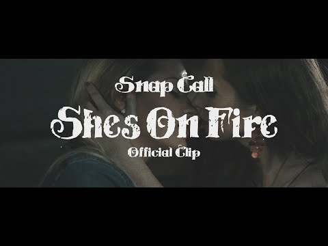 Snap Call - Snap Call - She's On Fire (Official clip)