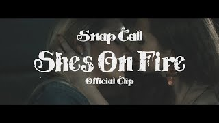 Video Snap Call - She's On Fire (Official clip)