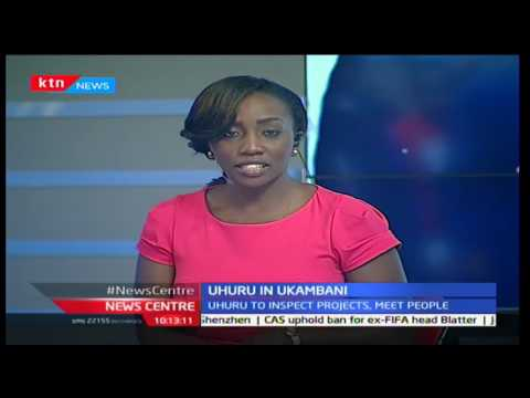 News Centre 6th December 2016 - [Part 2] - Uhuru in Ukambani