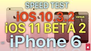 iPhone 6 - iOS 11 Beta 2 Speed Test : iOS 10.3.2 vs iOS 11 Beta 2 (Build # 15A5304i)