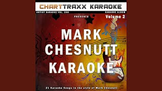 I Just Wanted You to Know (Karaoke Version In the Style of Mark Chesnutt)