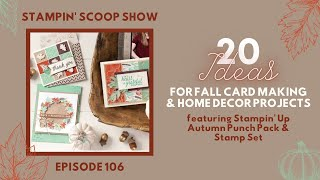20 Quick N' Easy Fall DIY Card Stamping Projects That Will Wow You!  Stampin' Scoop Show Episode 106