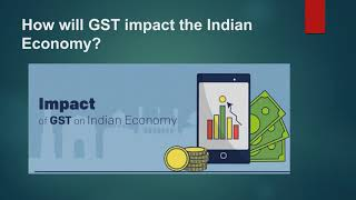 How Goods and services tax plays a major role in Indian Economy?