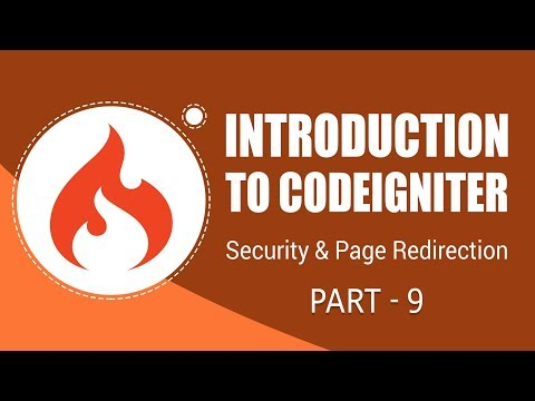 CodeIgniter Framework | Security And Page Redirection | Part 9 | Eduonix