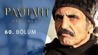 Payitaht Abdulhamid episode 60 with English subtitles Full HD