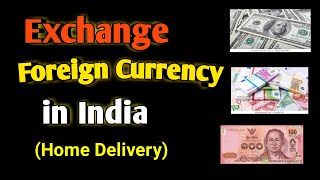 Foreign currency exchange in India | Exchange Foreign money | Home Delivery