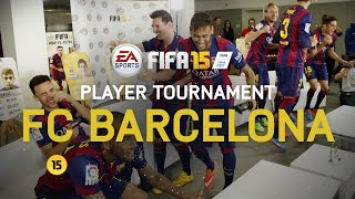 FIFA 15 - FC Barcelona Player Tournament - Messi, Neymar, Alves, Piqué, Alba, Rakitić, Bartra, Munir