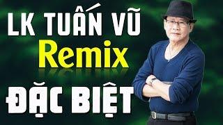 lien-khuc-tuan-vu-dac-biet-12345-nhac-vang-remix-soi-dong-chat-luong-cao-hay-nhat-cua-tuan-vu