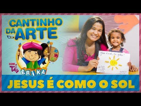 Jesus é como o sol   Cantinho da Arte com a Tia Érika