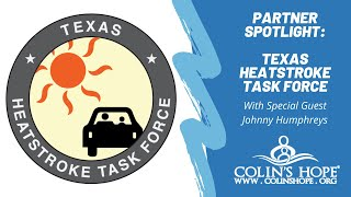 Protect Kids From Deaths in Hot Cars: Texas Heatstroke Task Force (Colin's Hope Partner Spotlight)
