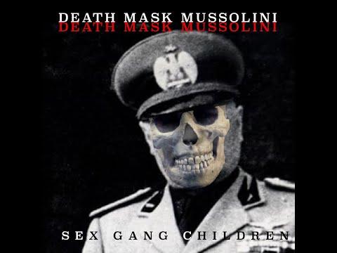 Sex Gang Children - Death Mask Mussolini