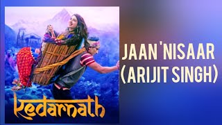 Kedarnath- Narazigi Teri ( Jaan 'Nisaar )   Full Song   Arijit Singh