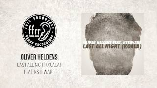 Oliver Heldens - Last All Night (Koala) feat. KStewart