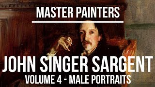John Singer Sargent Male Portraits - A Collection Of Paintings 4K Ultra HD