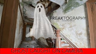 Urban Exploring with Freaktography - Creepy Ghost caught on camera in Abandoned House