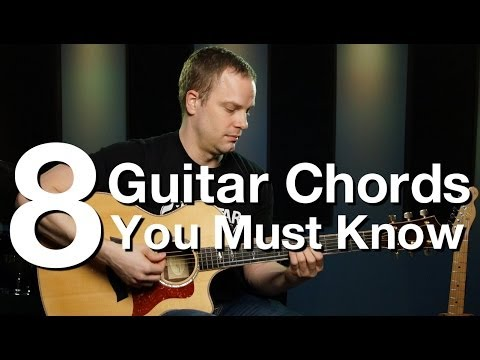 8 Guitar Chords You Must Know – Beginner Guitar Lessons