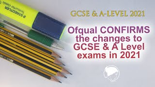 Ofqual Confirms Its Changes To GCSE, AS & A Level Exams 2021 (for Current Year 10, 11, 12)