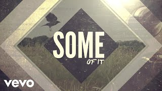 Eric Church - Some Of It (Lyric Video)