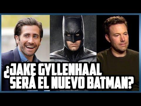 ¿JAKE GYLLENHAAL REEMPLAZARÁ A BEN AFFLECK COMO BATMAN?