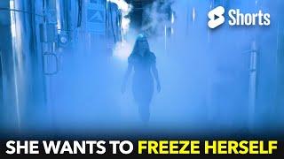 She Wants to Freeze Herself
