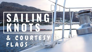 EP20 | HOW TO: ⛵ Sailing knots illustrated & Courtesy flags | Sailing Pluto