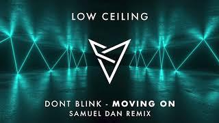 DONT BLINK - MOVING ON (Samuel Dan Remix)