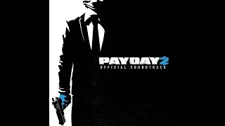 Payday 2 - Point Break Menu Theme (Still Breathing)