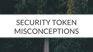 Security Token: Benefits & Misconceptions