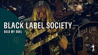 Black Label Society   Sold My Soul (Unblackened)