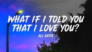 Ali Gatie - What If I Told You That I Love You? (Lyrics)